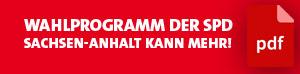 Wahlprogramm der SPD Sachsen-Anhalt